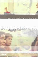 AUTHENTIC RELATIONSHIPS Wayne Jacobsen/Clay Jacobsen