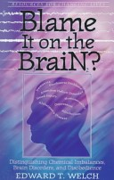 BLAME IT ON THE BRAIN? Edward T. Welch
