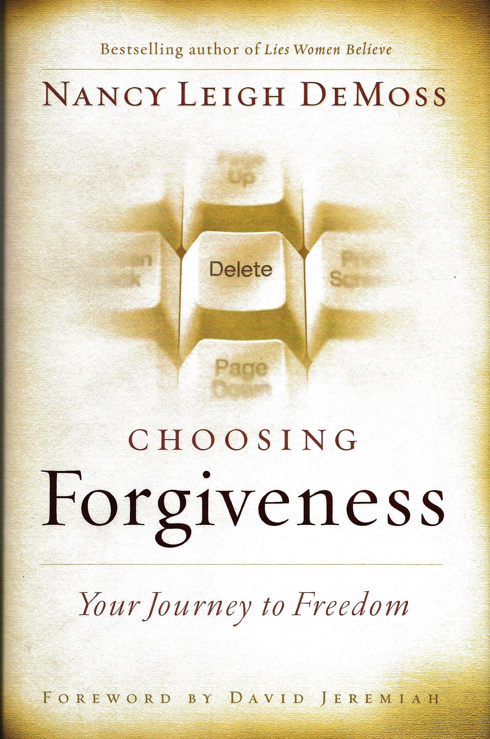 CHOOSING FORGIVENESS Nancy Leigh DeMoss