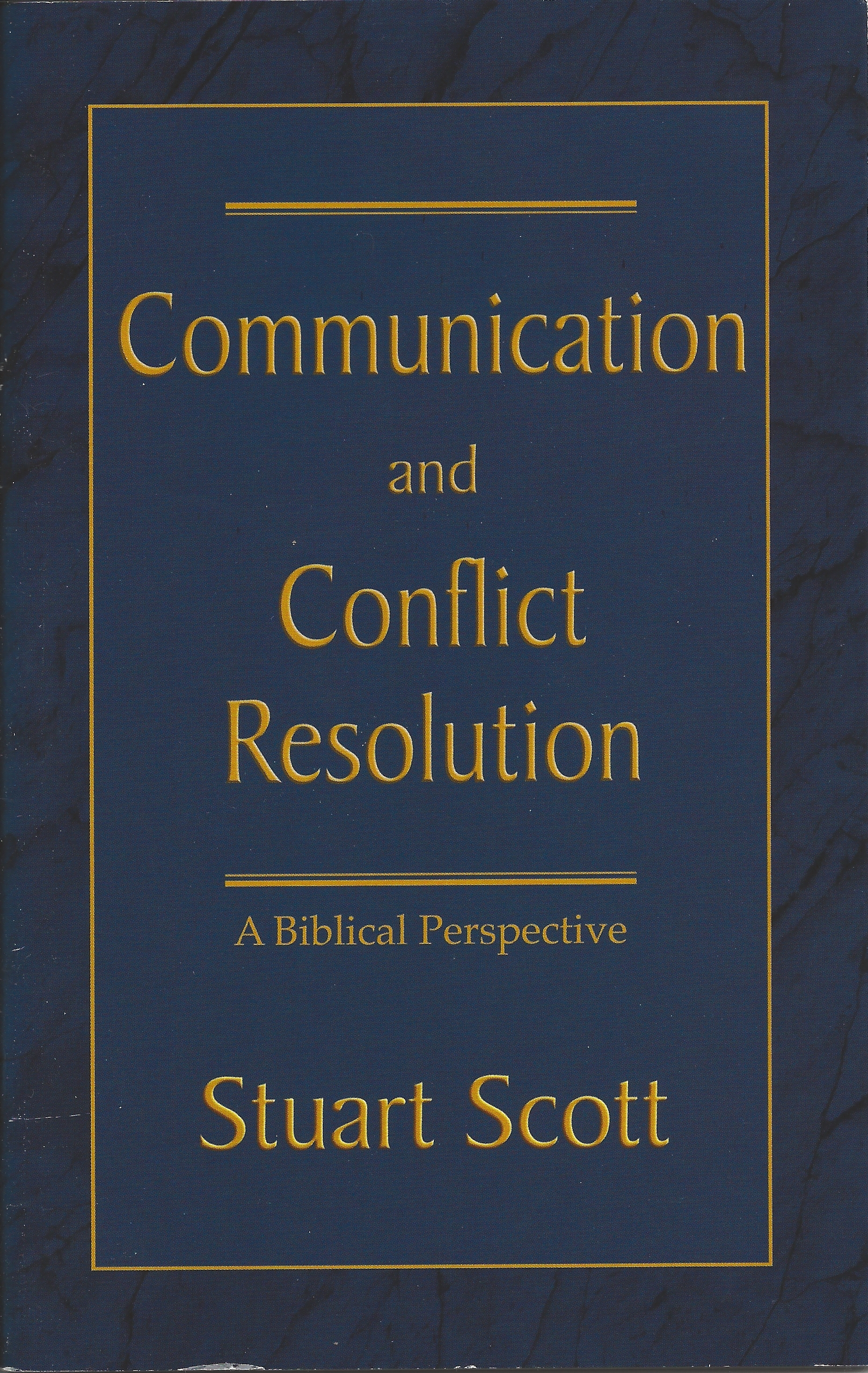 COMMUNICATION & CONFLICT RESOLUTION Stuart Scott