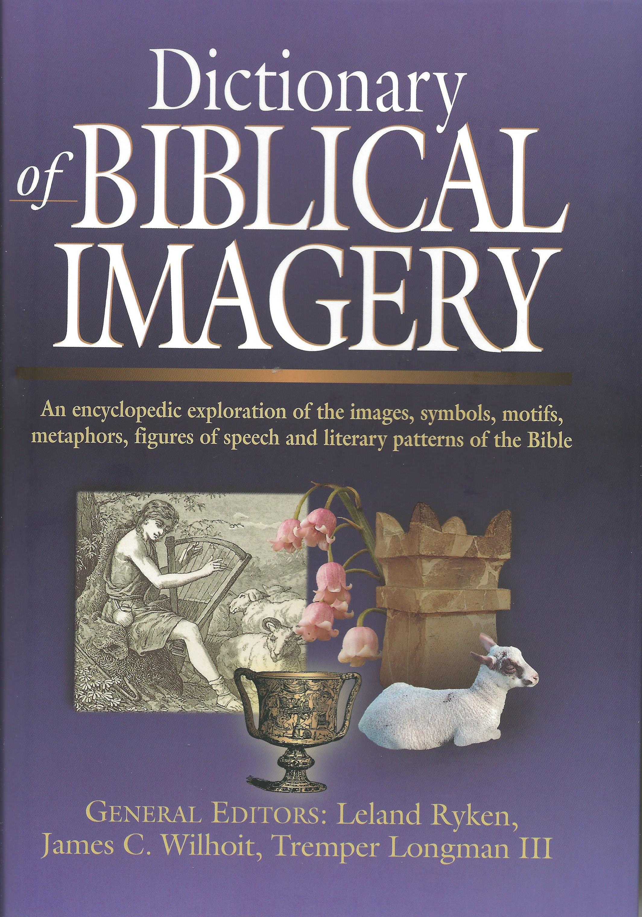 DICTIONARY OF BIBLICAL IMAGERY Leland Ryken