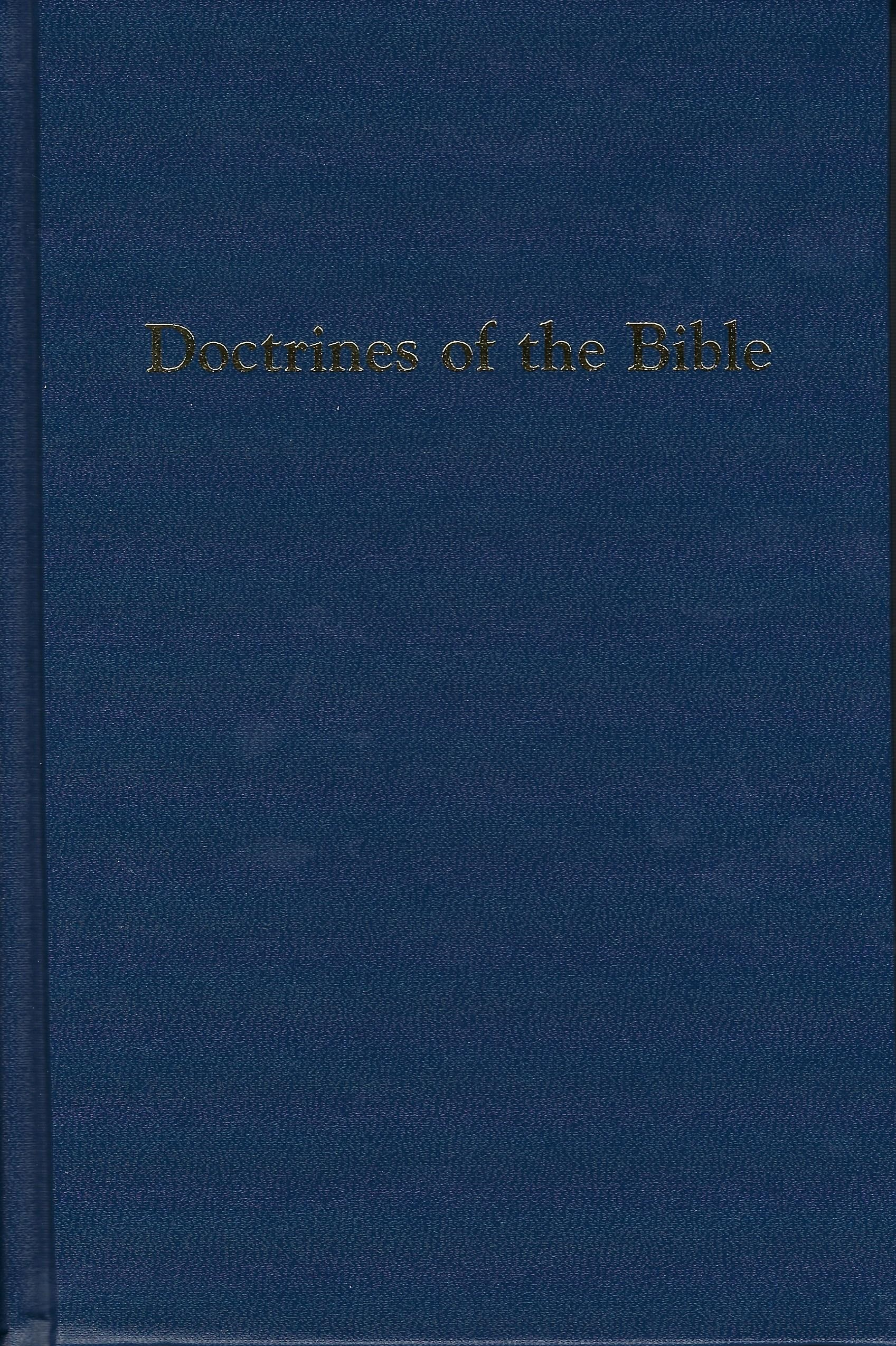 DOCTRINES OF THE BIBLE Daniel Kauffman, Editor