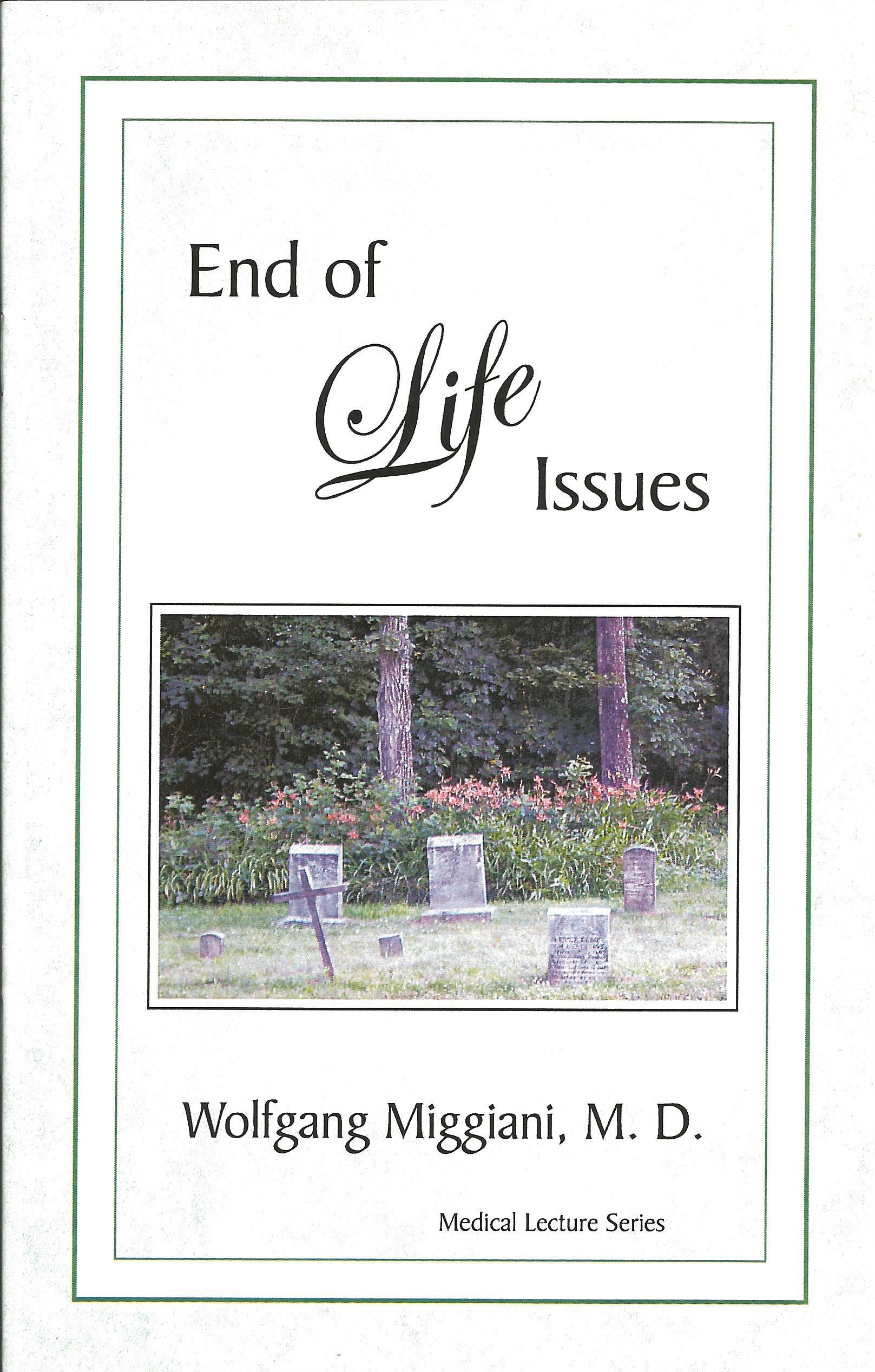 END OF LIFE ISSUES Wolfgang Miggiani, M.D.