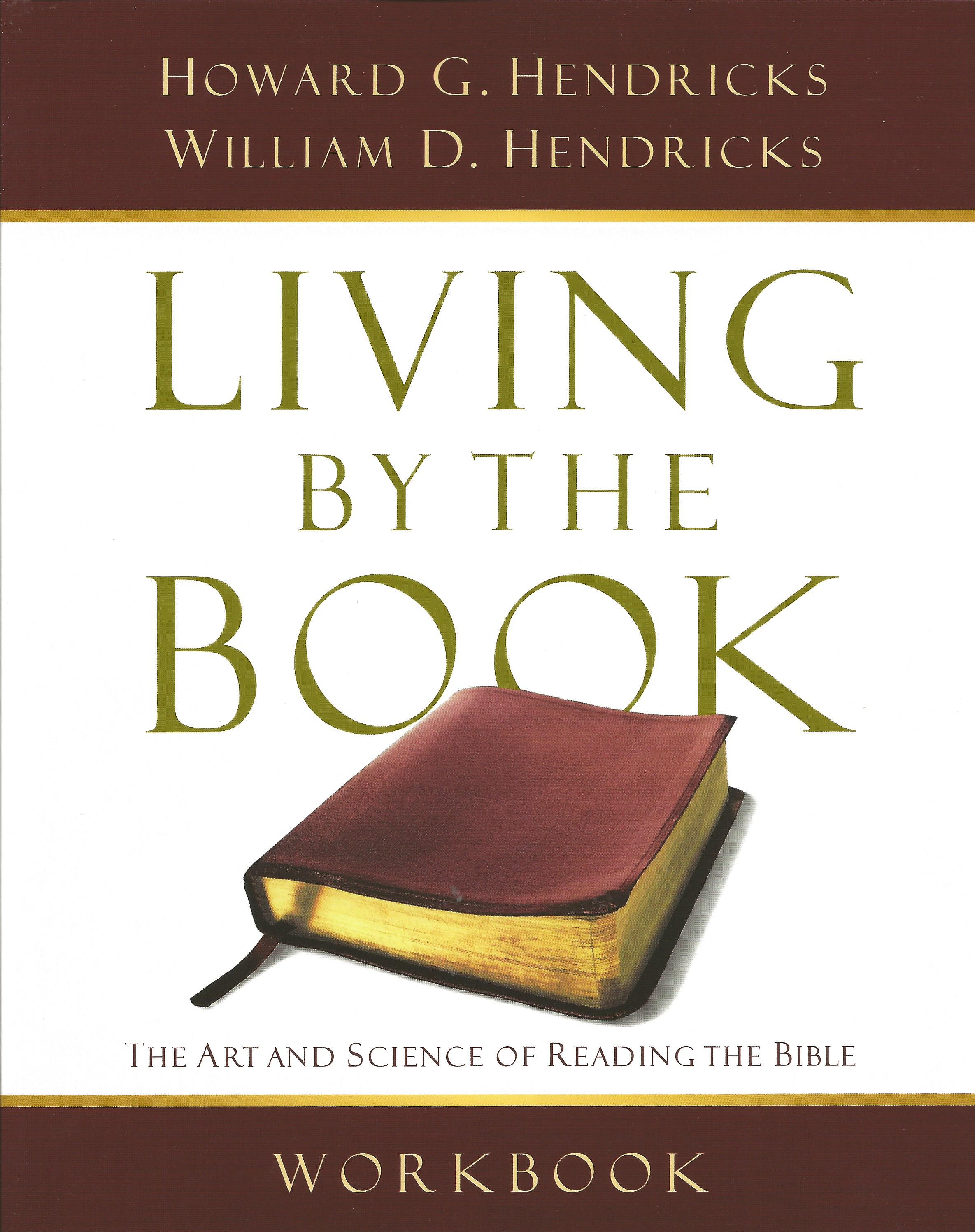 LIVING BY THE BOOK WORKBOOK HOWARD G. HENDRICKS, WILLIAM D.
