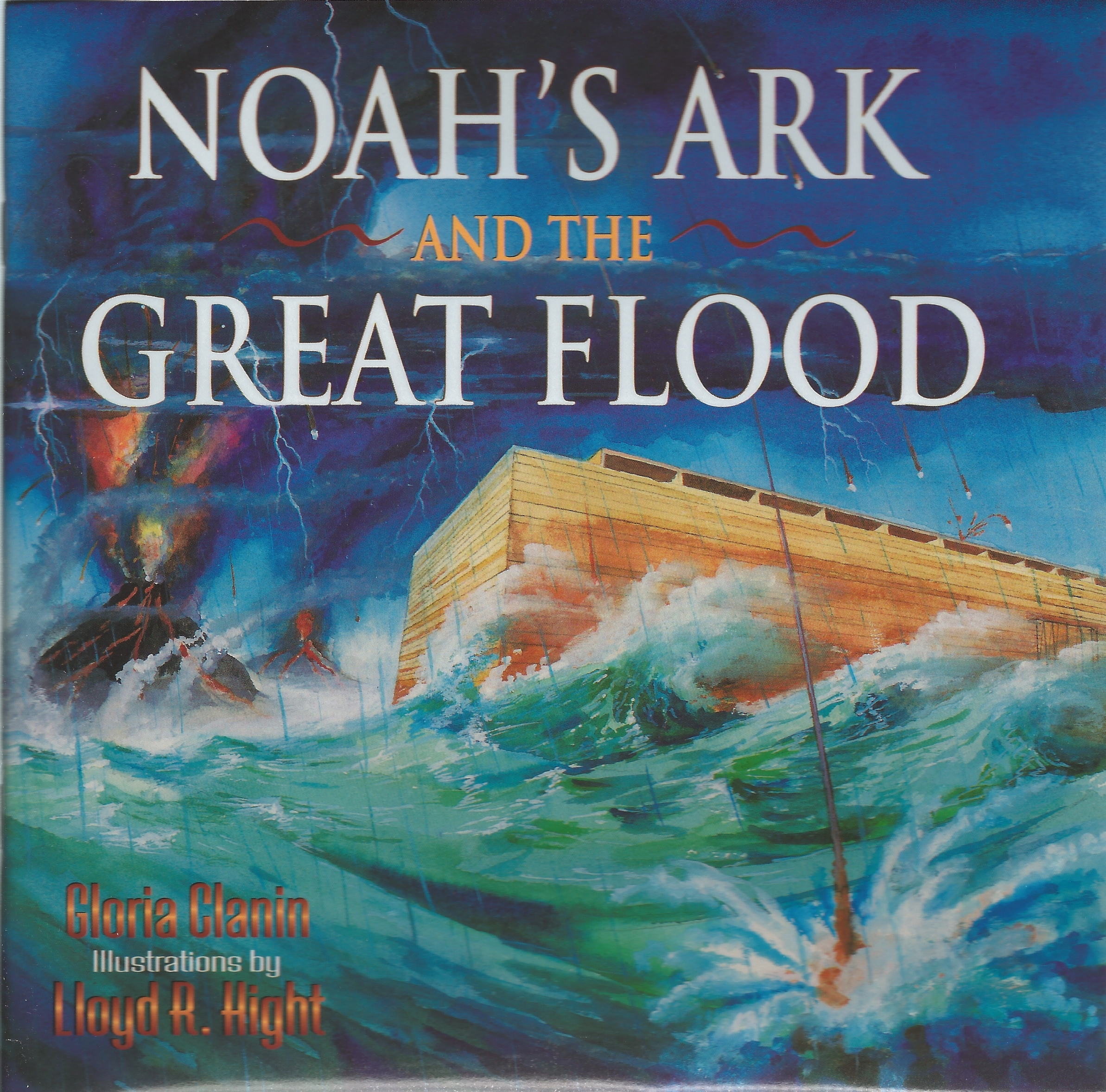 NOAH'S ARK AND THE GREAT FLOOD Gloria Clanin