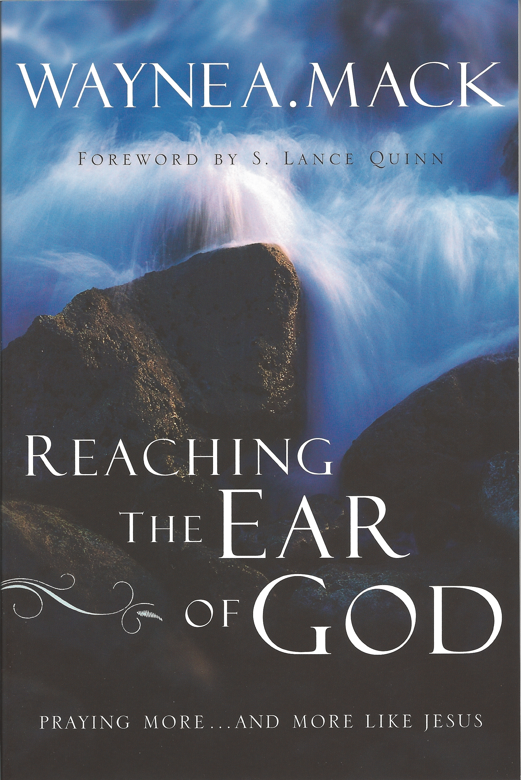 REACHING THE EAR OF GOD Wayne Mack