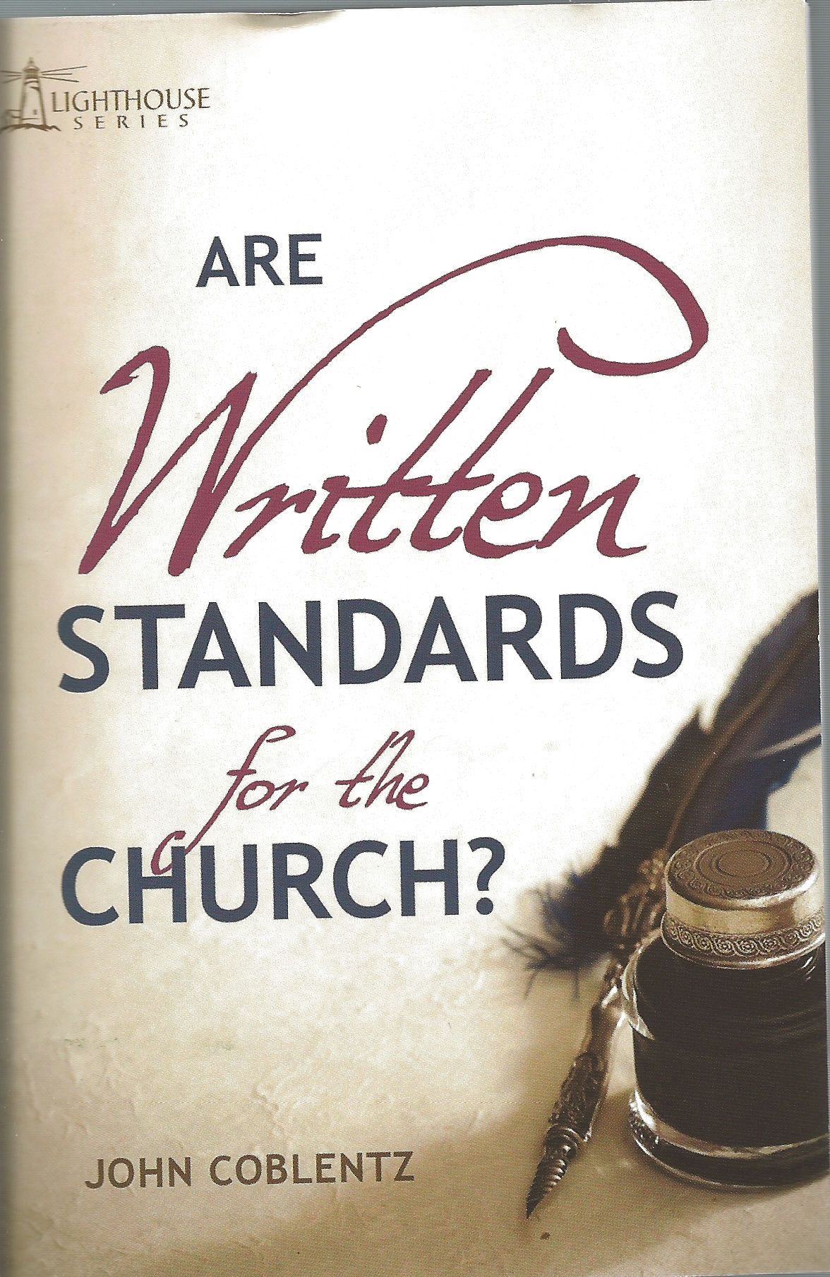 ARE WRITTEN STANDARDS FOR THE CHURCH? John Coblentz