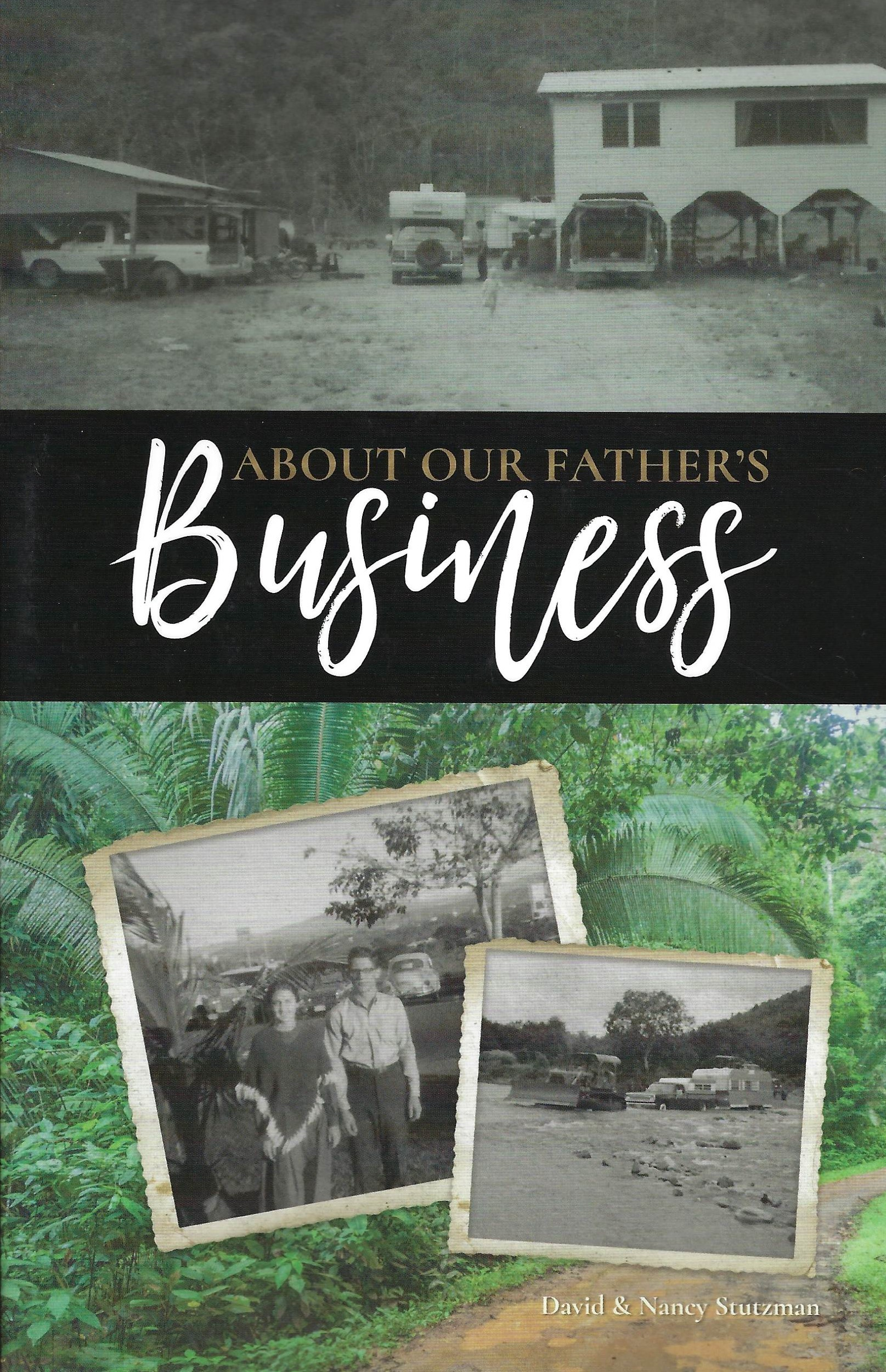ABOUT OUR FATHER'S BUSINESS David and Nancy Stutzman