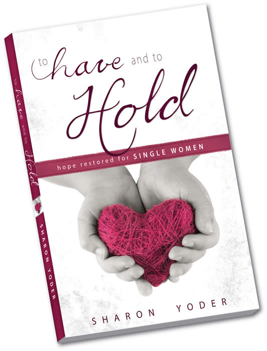 TO HAVE AND TO HOLD Sharon Yoder