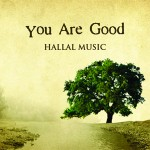 YOU ARE GOOD CD Hallal Music